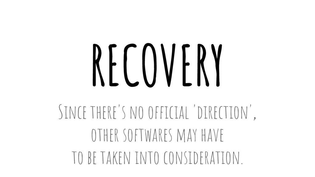 RECOVERY Since there's no official 'direction',...