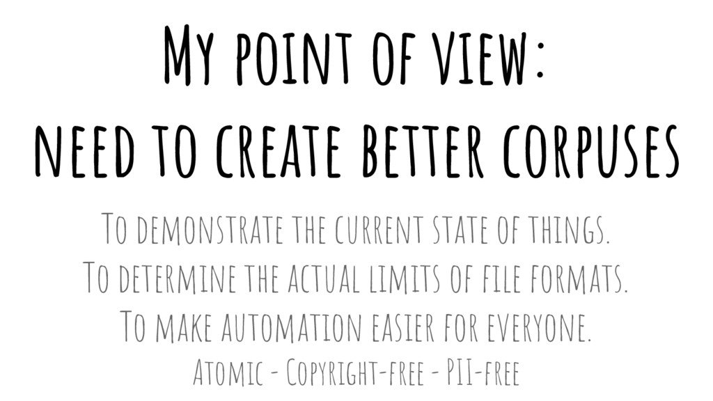 My point of view: need to create better corpuse...