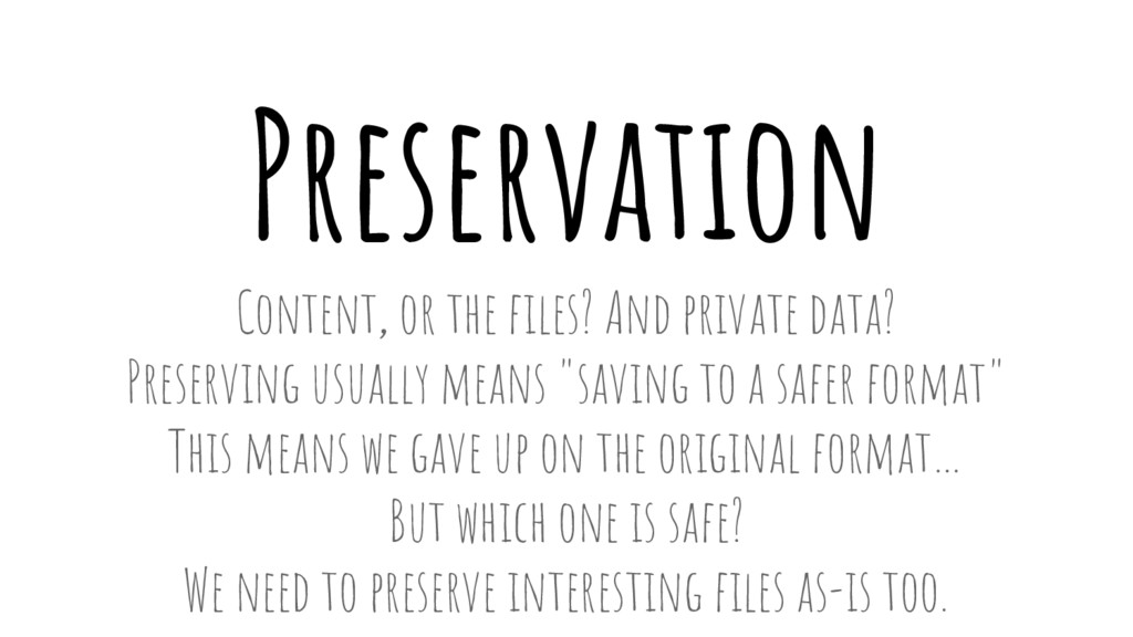 Preservation Content, or the files? And private...