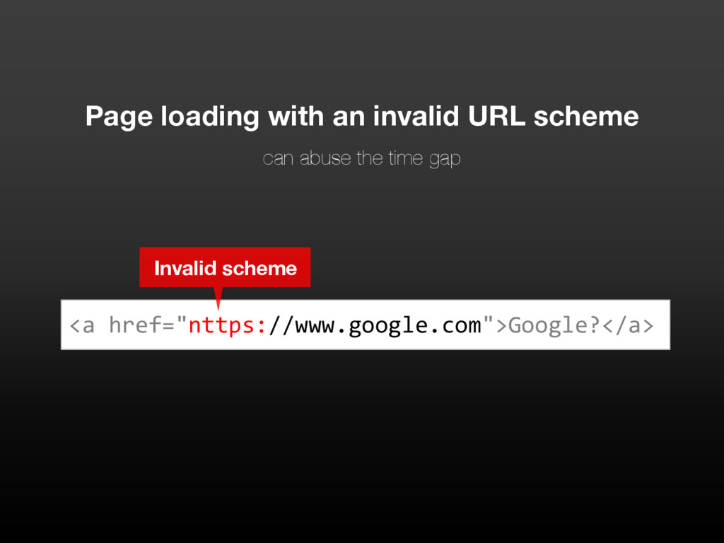 Page loading with an invalid URL scheme can abu...