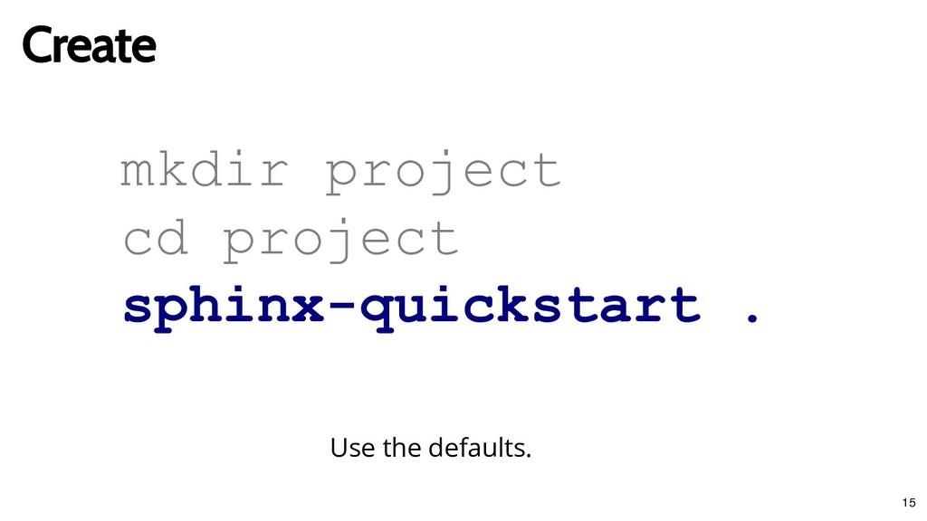 mkdir project cd project sphinxquickstart . Us...