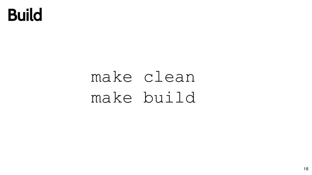 make clean make build Build Build 18