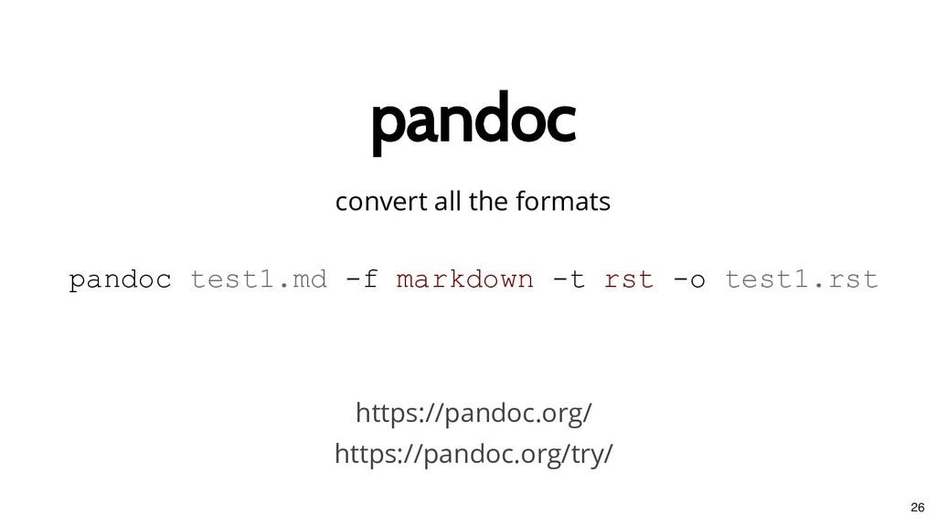 pandoc pandoc convert all the formats https://p...