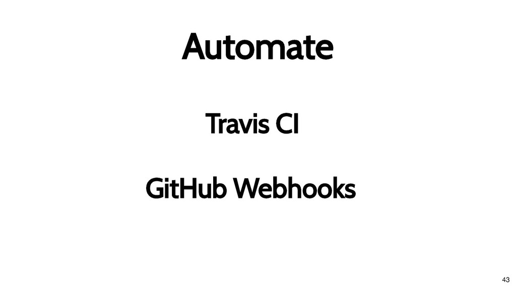 Travis CI Travis CI Automate Automate GitHub We...