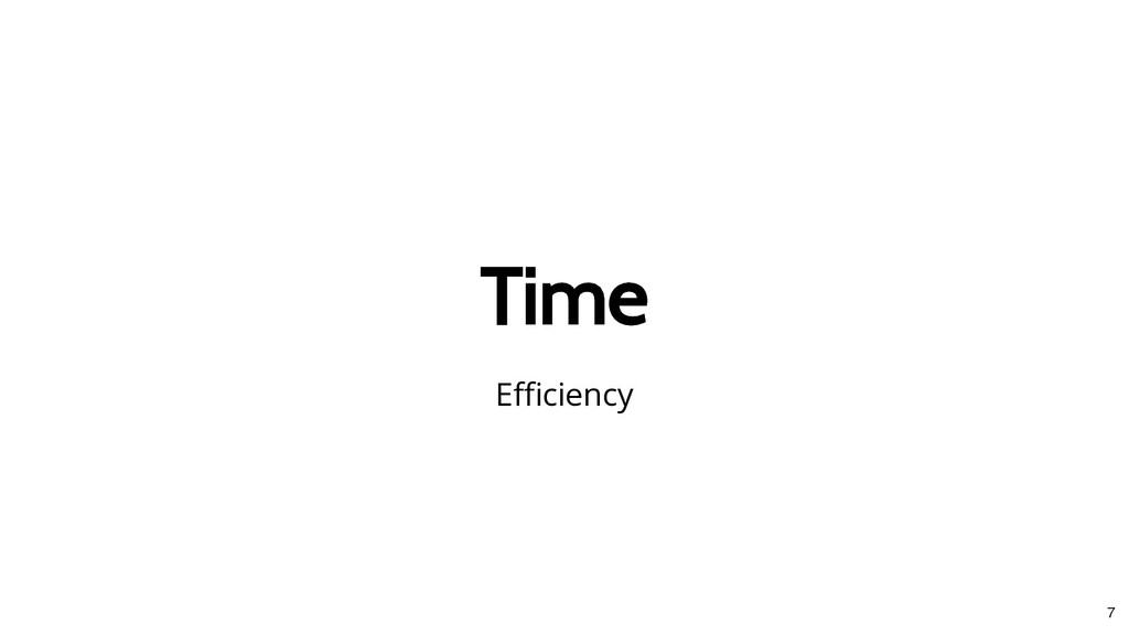 Time Time Efficiency 7