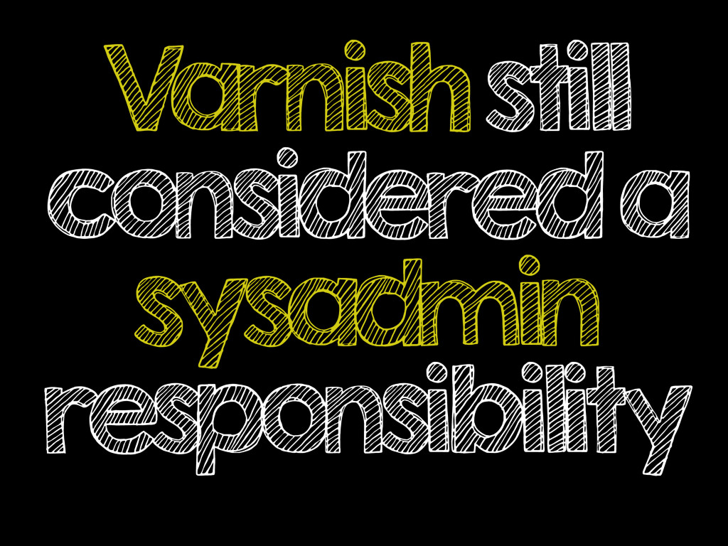 Varnish still considered a sysadmin responsibil...