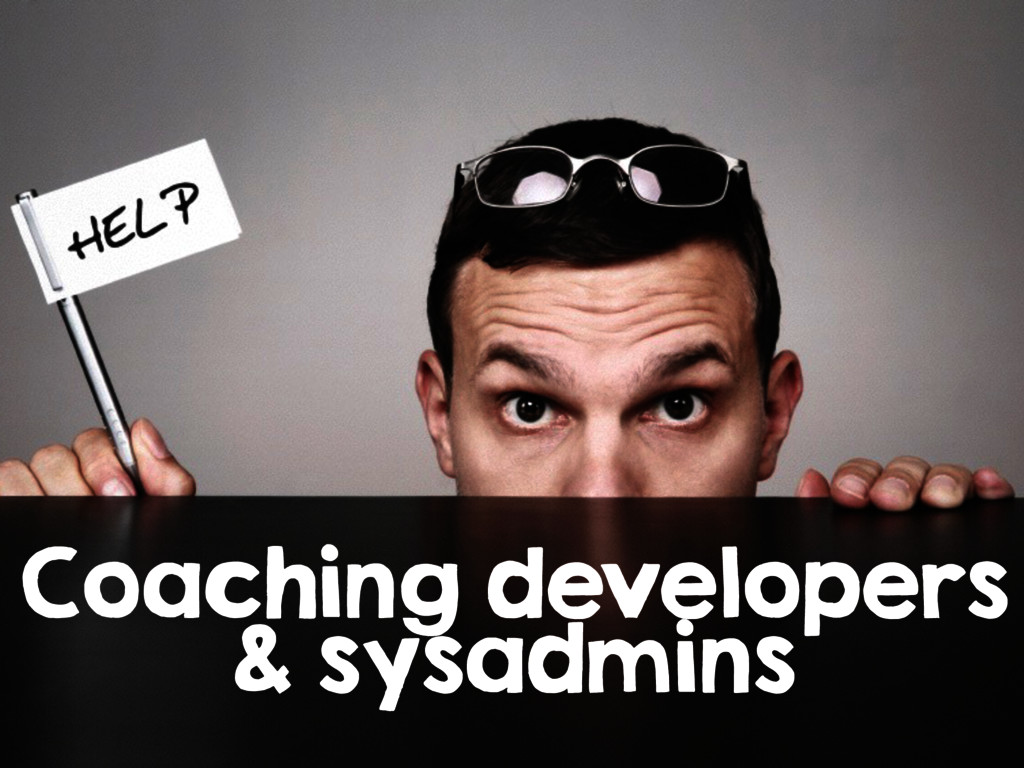 Coaching developers & sysadmins