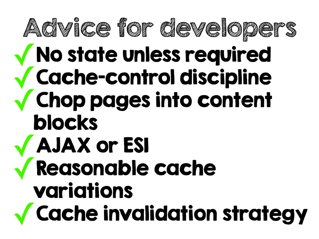 ✓No state unless required ✓Cache-control discip...