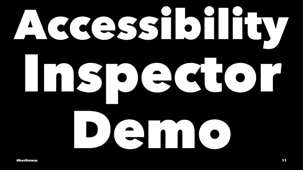 Accessibility Inspector Demo @basthomas 11