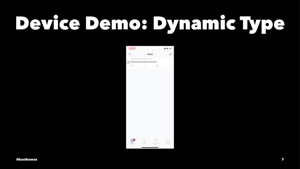 Device Demo: Dynamic Type @basthomas 7