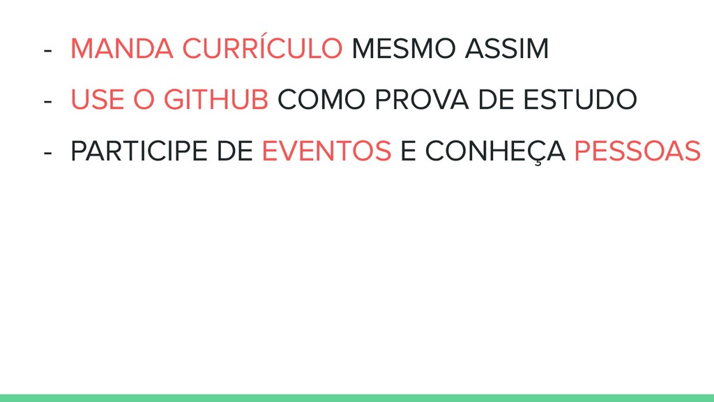 - MANDA CURRÍCULO MESMO ASSIM - USE O GITHUB CO...