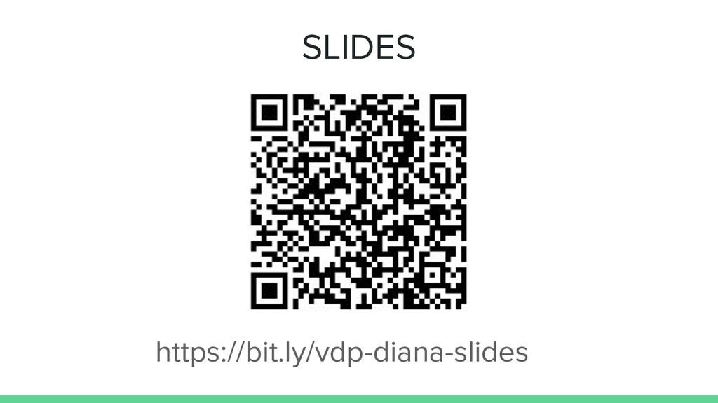 SLIDES https://bit.ly/vdp-diana-slides
