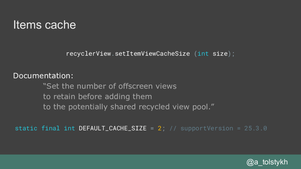 Items cache recyclerView.setItemViewCacheSize (...