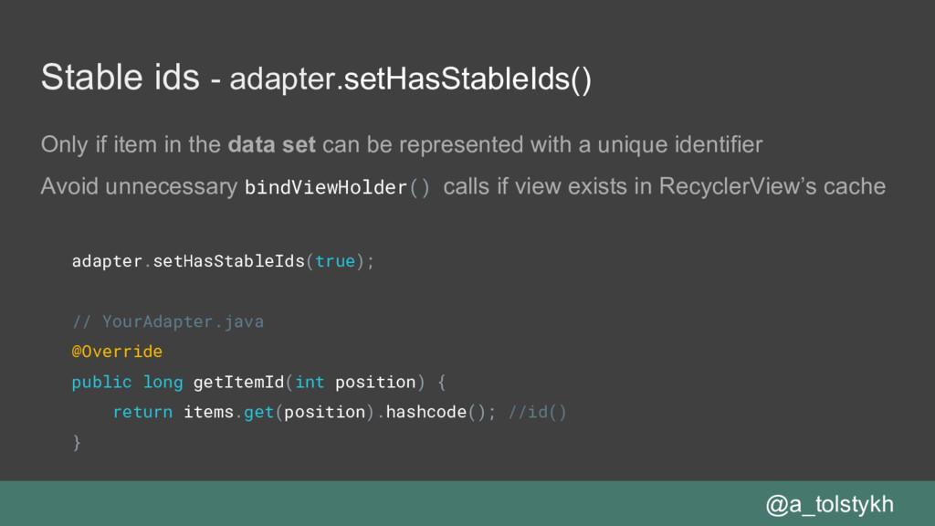 Stable ids - adapter.setHasStableIds() adapter....
