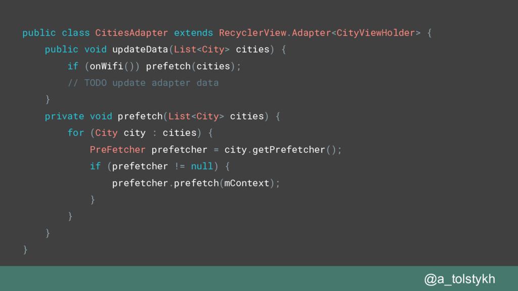 @a_tolstykh public class CitiesAdapter extends ...