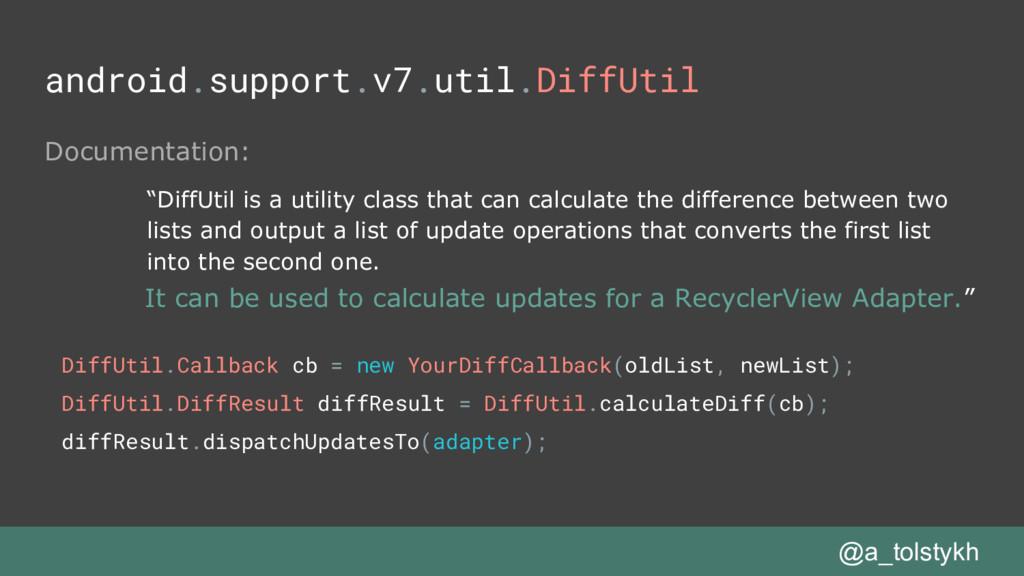 android.support.v7.util.DiffUtil Documentation:...