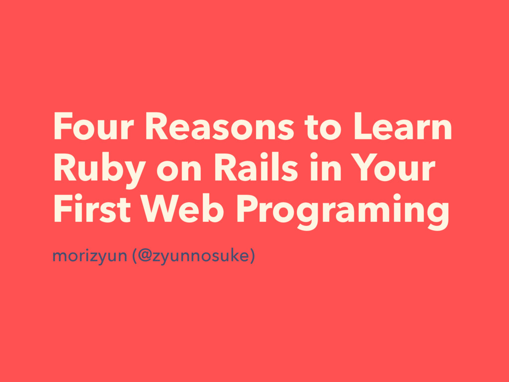 Four Reasons to Learn Ruby on Rails in Your Fir...