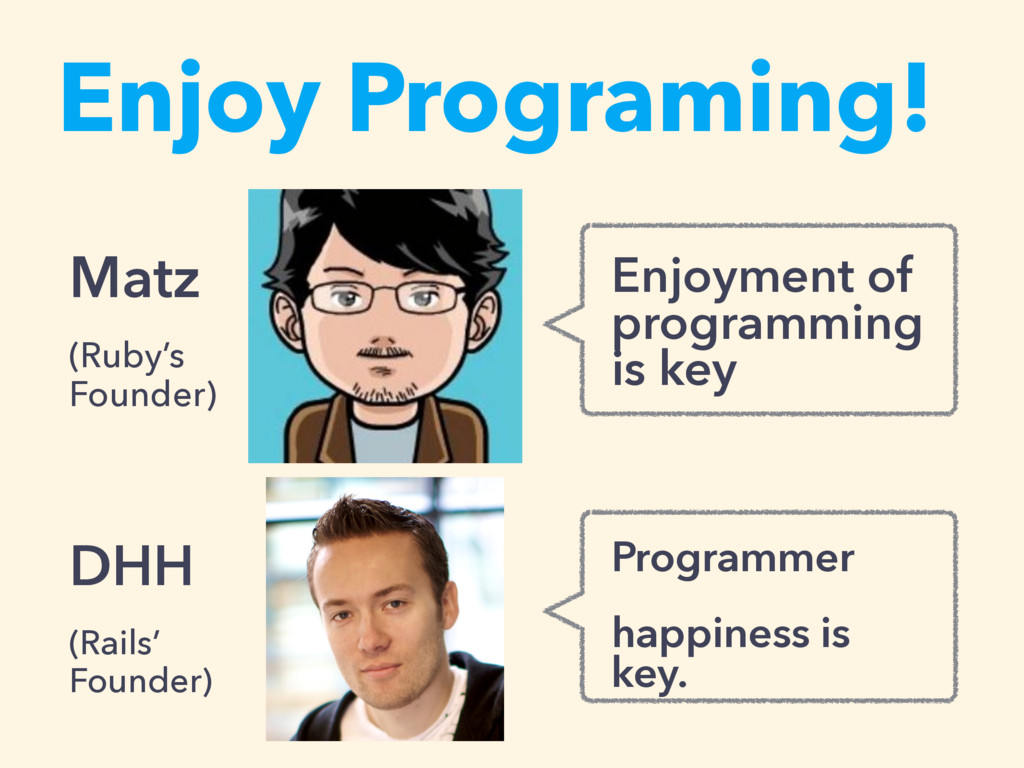 Enjoy Programing! Enjoyment of programming is k...