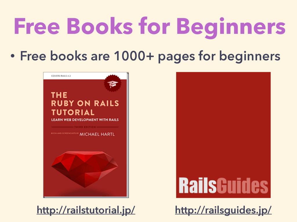 Free Books for Beginners http://railsguides.jp/...