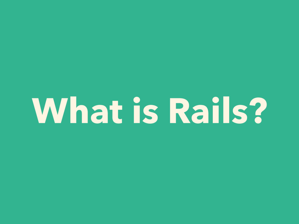 What is Rails?