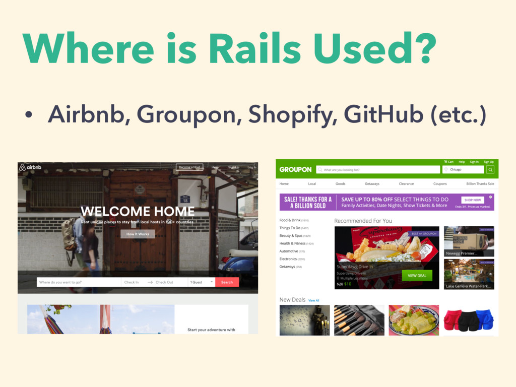 Where is Rails Used? • Airbnb, Groupon, Shopify...
