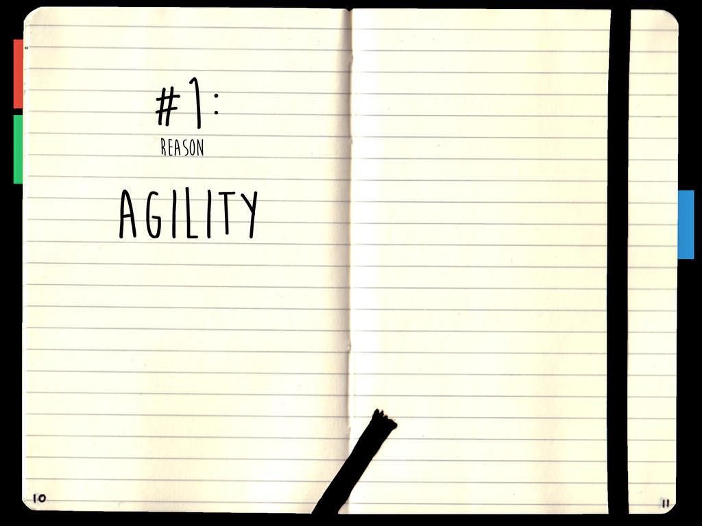 AGILITY REASON #1: