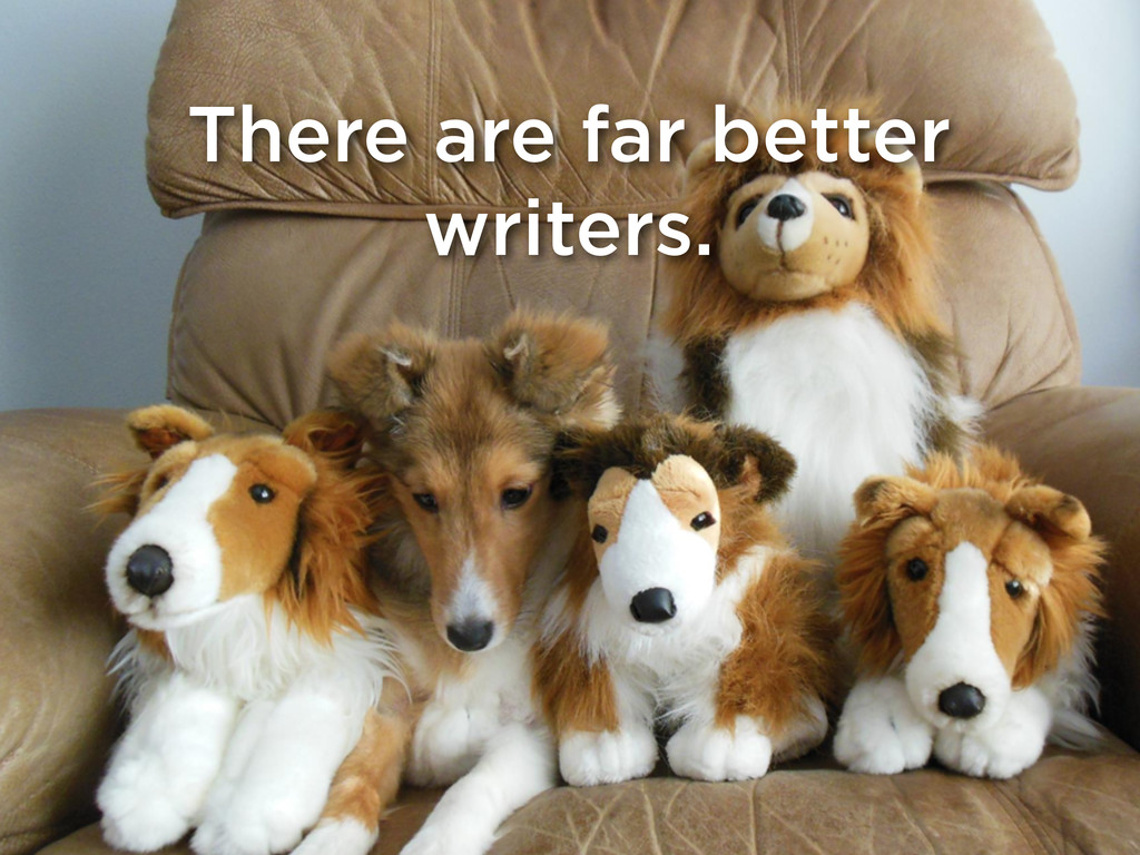 There are far better writers.
