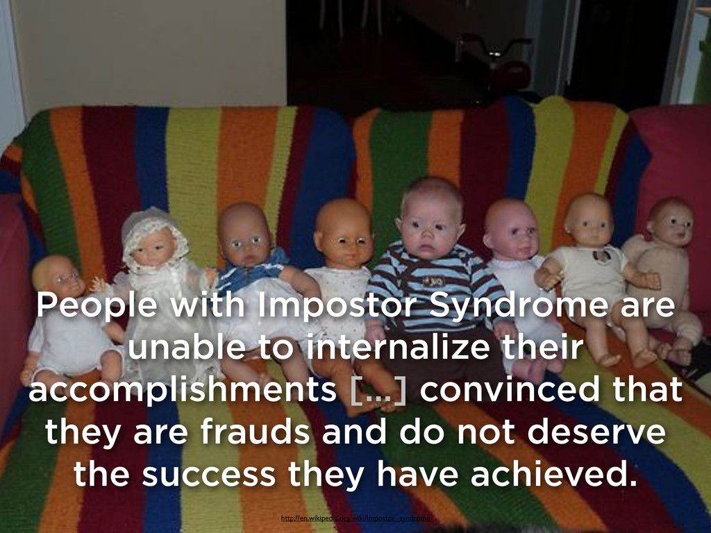People with Impostor Syndrome are unable to int...
