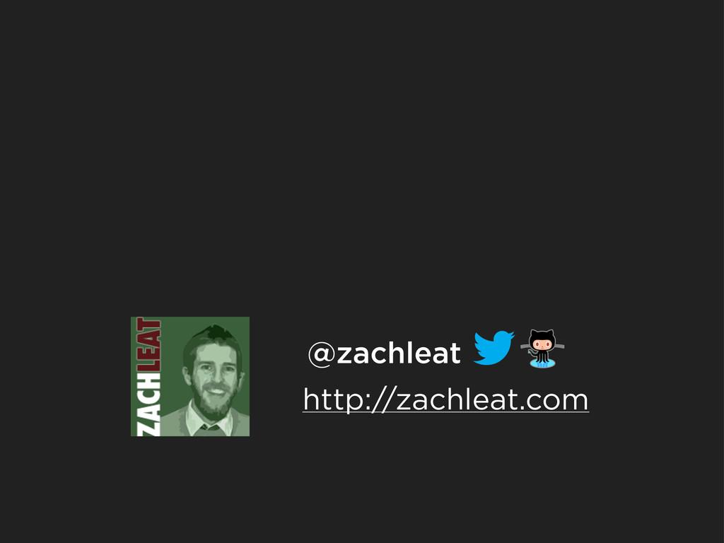 @zachleat http://zachleat.com