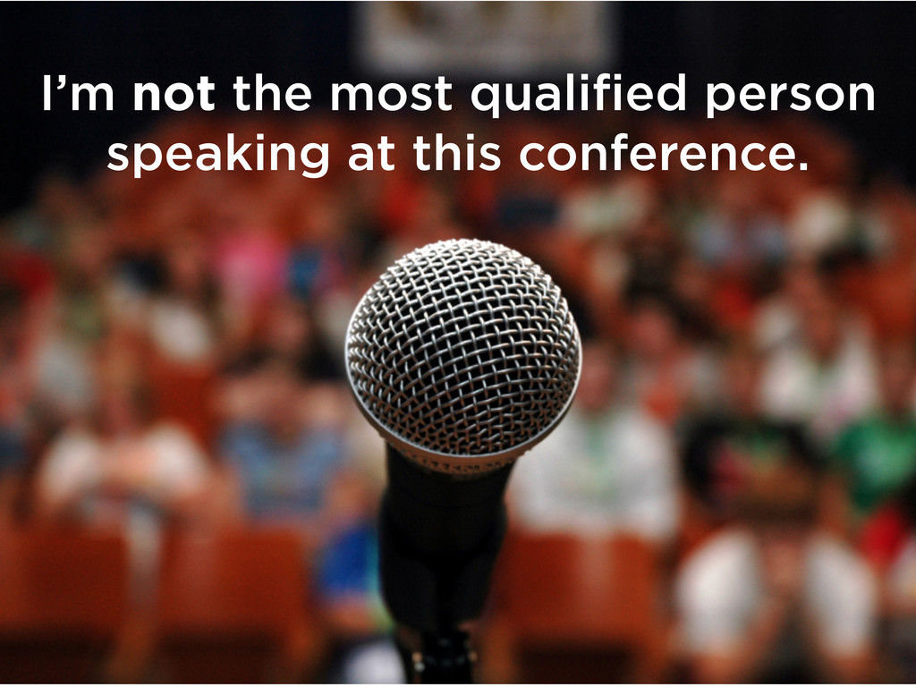I'm not the most qualified person speaking at t...