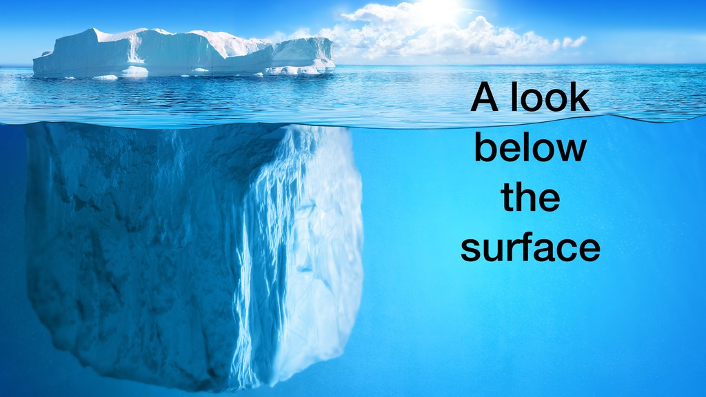 A look below the surface