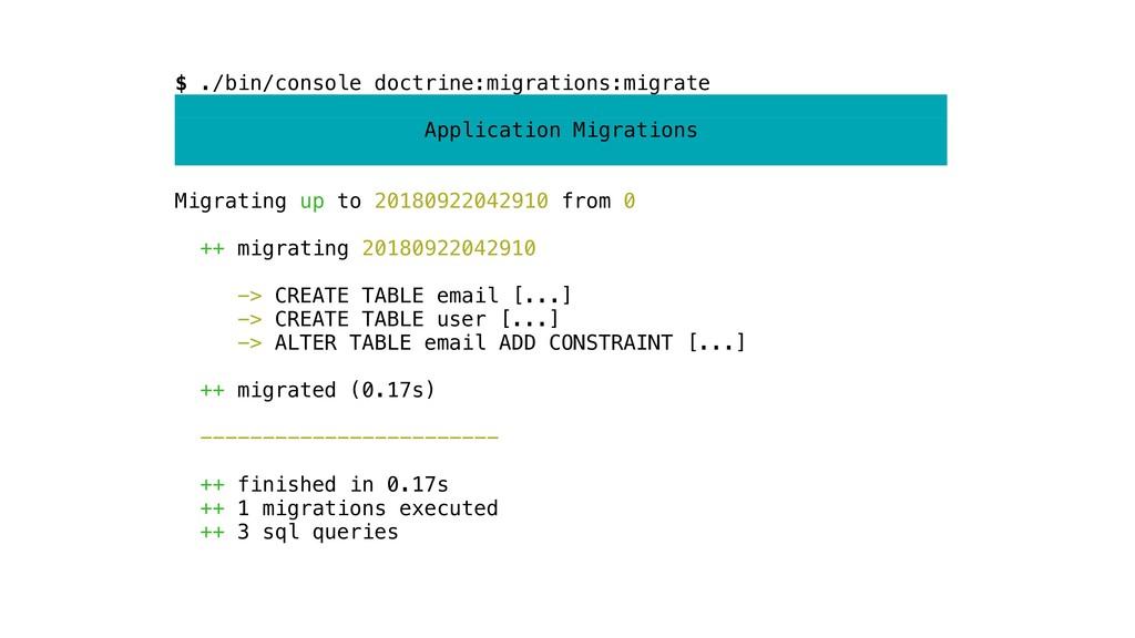 $ ./bin/console doctrine:migrations:migrate App...