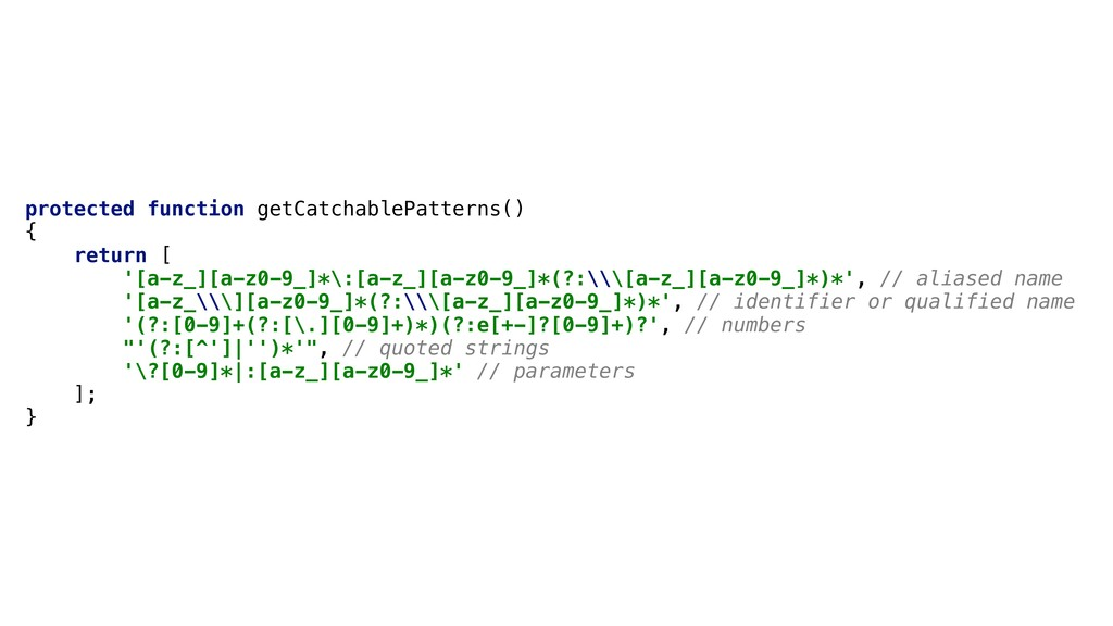 protected function getCatchablePatterns() { ret...