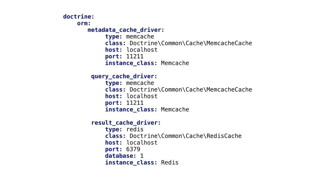 doctrine: orm: metadata_cache_driver: type: mem...