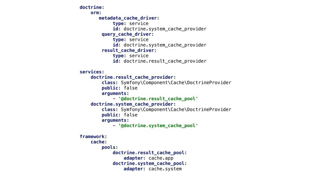 doctrine: orm: metadata_cache_driver: type: ser...