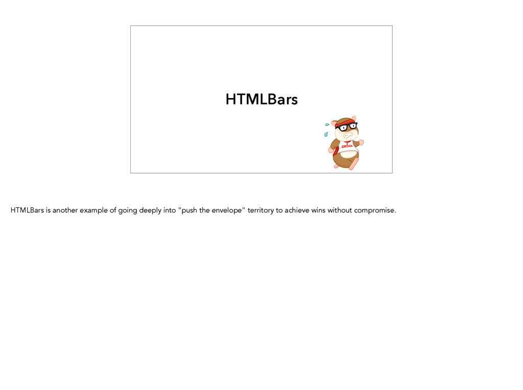 HTMLBars HTMLBars is another example of going d...