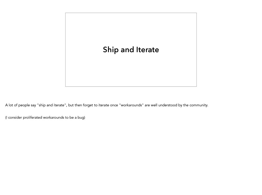 """Ship and Iterate A lot of people say """"ship and ..."""