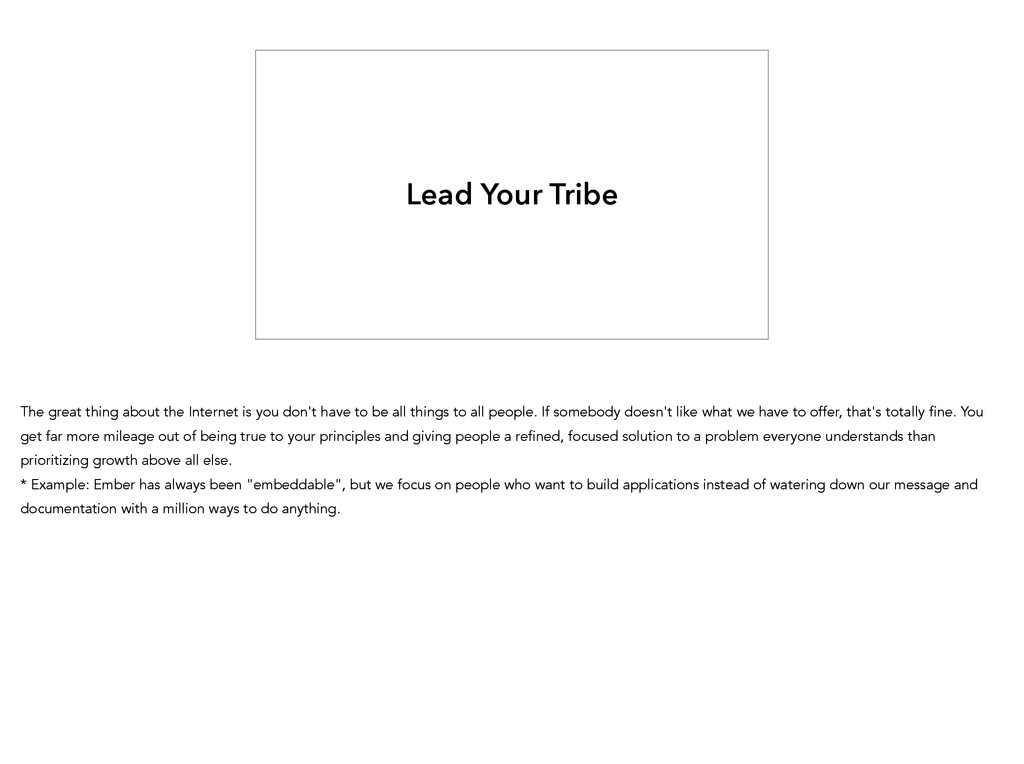 Lead Your Tribe The great thing about the Inter...
