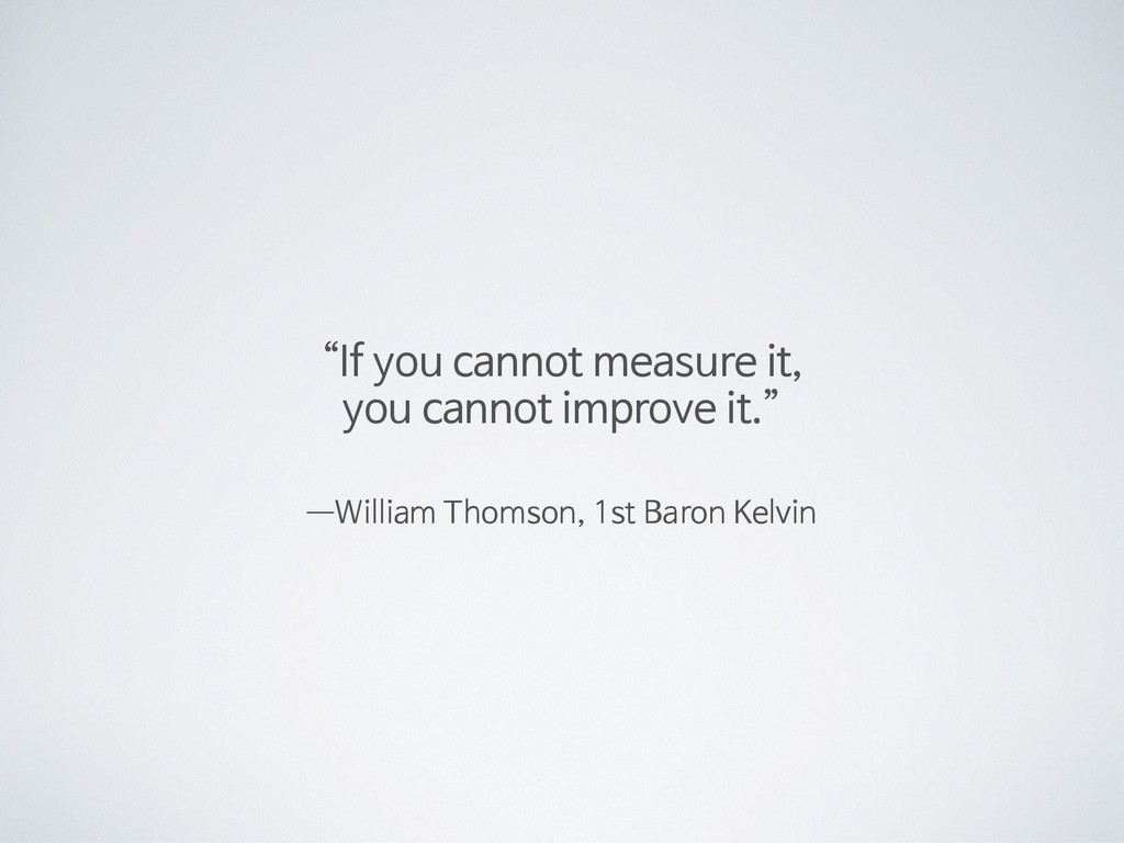 "—―William Thomson, 1st Baron Kelvin ""If you can..."