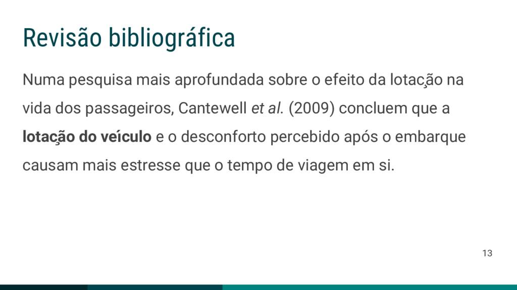 Revisão bibliográfica Numa pesquisa mais aprofu...