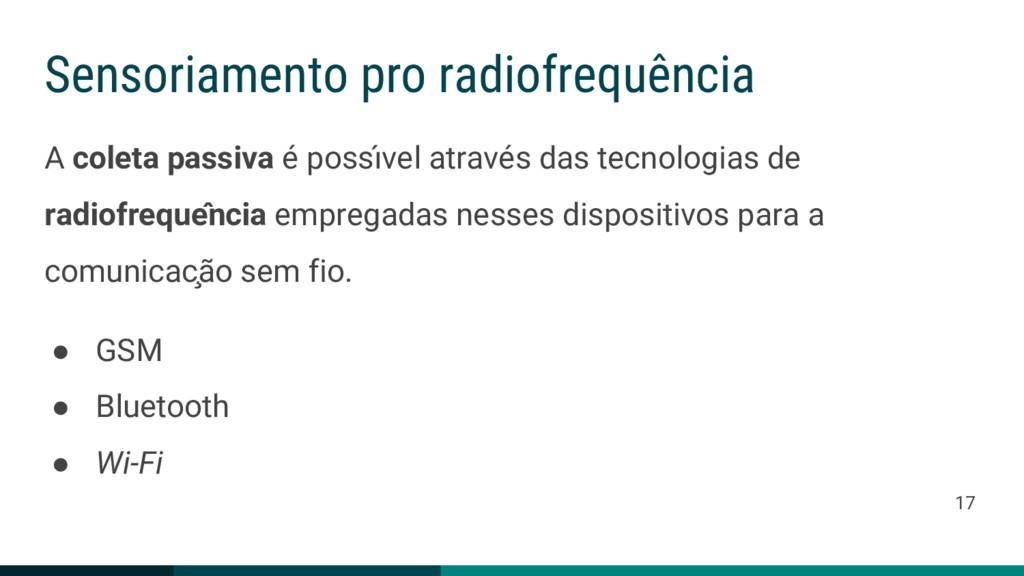 Sensoriamento pro radiofrequência A coleta pass...