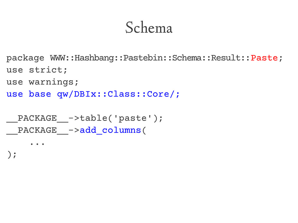 Schema package WWW::Hashbang::Pastebin::Schema:...