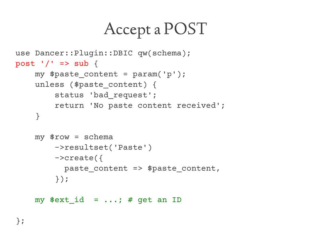 Accept a POST use Dancer::Plugin::DBIC qw(schem...