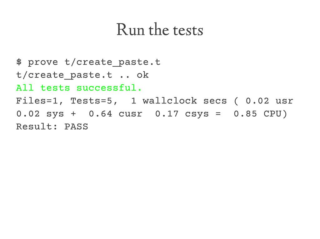 Run the tests $ prove t/create_paste.t t/create...