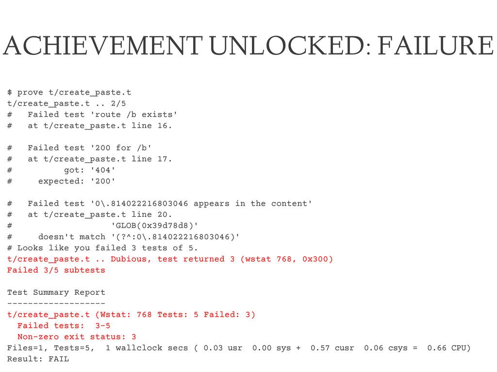 ACHIEVEMENT UNLOCKED: FAILURE $ prove t/create_...
