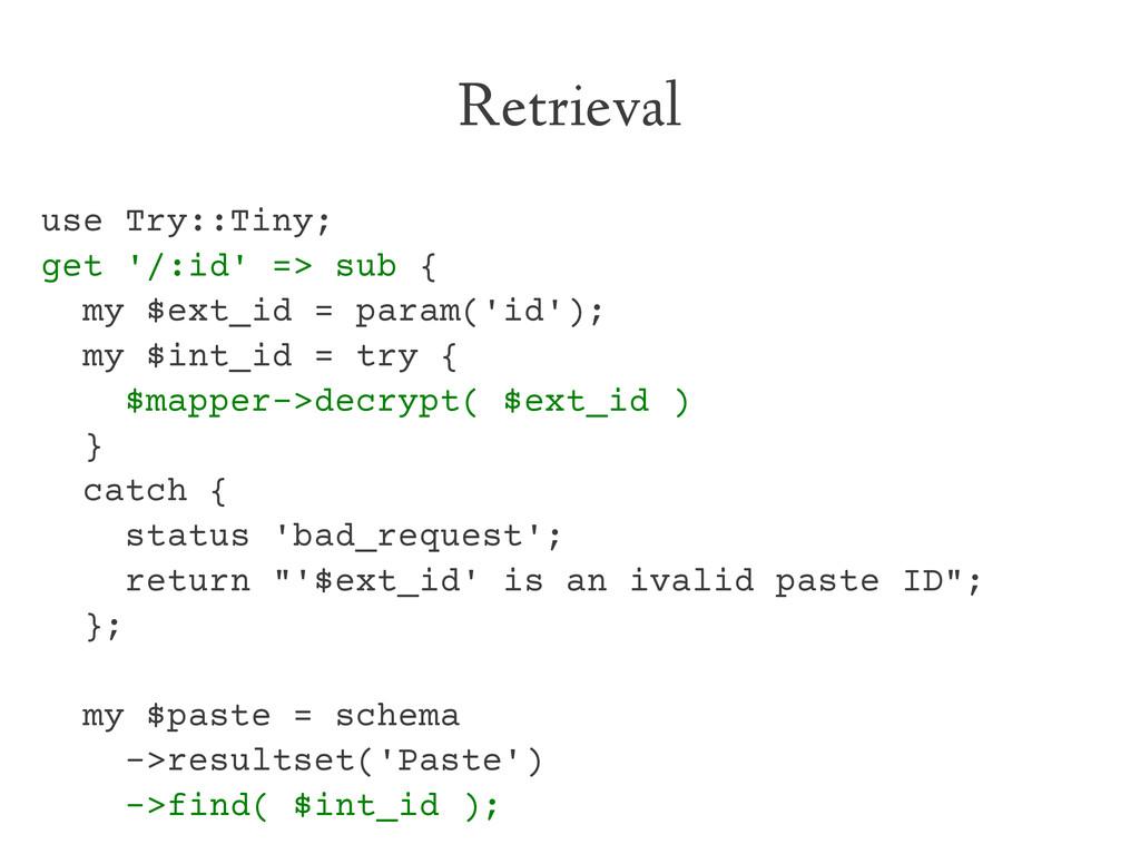 Retrieval use Try::Tiny; get '/:id' => sub { my...