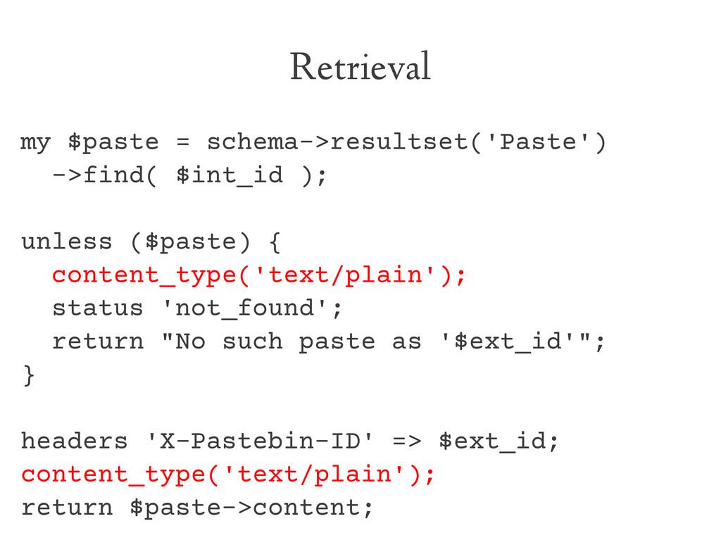 Retrieval my $paste = schema->resultset('Paste'...