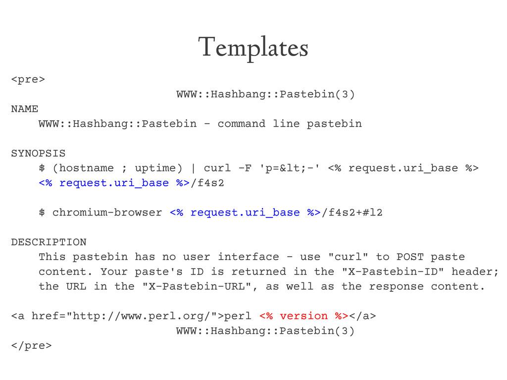Templates <pre> WWW::Hashbang::Pastebin(3) NAME...