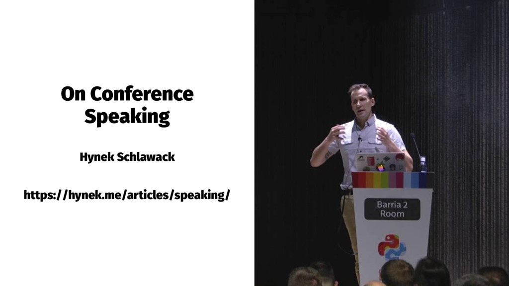 On Conference Speaking Hynek Schlawack https://...