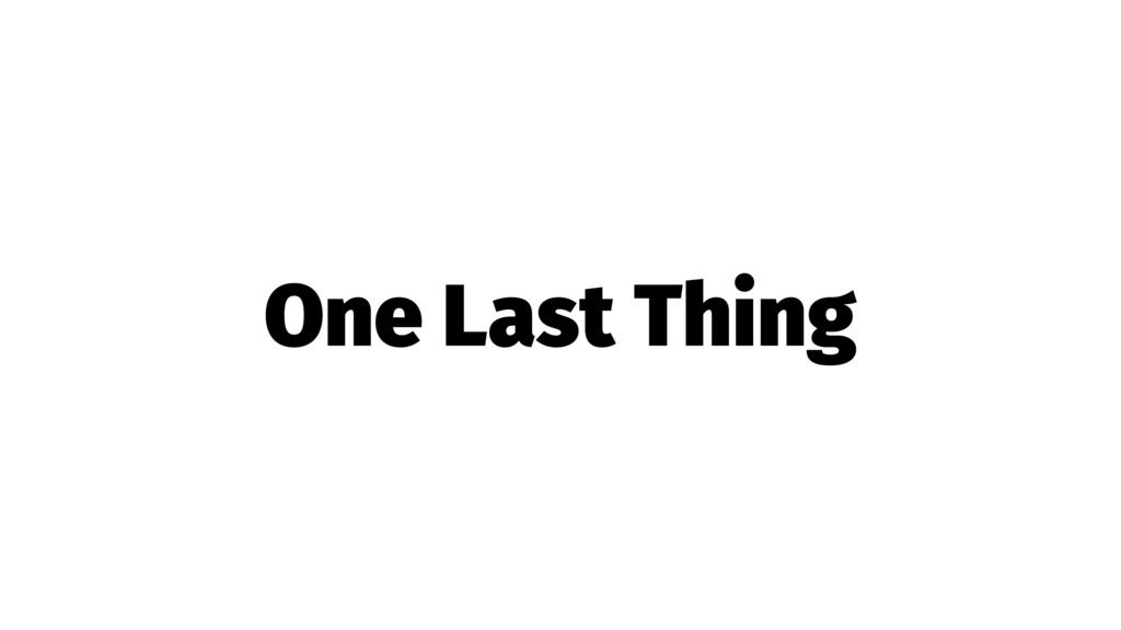 One Last Thing